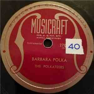 The Polkateers - Barbara Polka / Picnic In The Woods