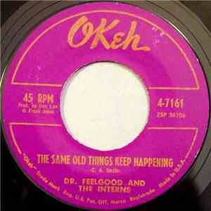 Dr. Feelgood And The Interns - The Same Old Things Keep Happening / Let's H ...