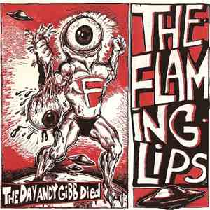 The Flaming Lips - The Day Andy Gibb Died