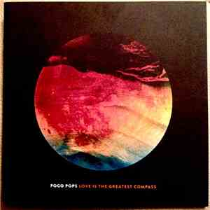 Pogo Pops - Love Is The Greatest Compass