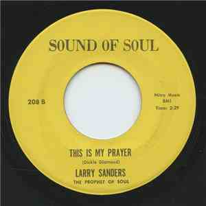 Larry Sanders - This World / This Is My Prayer