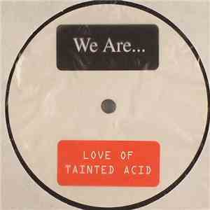 We Are - Love Of Tainted Acid