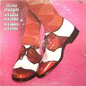 The Jazz Crusaders - Old Socks, New Shoes...New Socks, Old Shoes