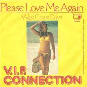 V.I.P. Connection - Please Love Me Again / West Coast Drive