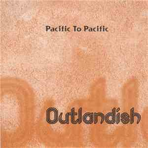 Outlandish - Pacific To Pacific