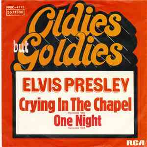 Elvis Presley - Crying In The Chapel / One Night