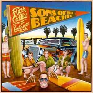 Flash Cadillac And The Continental Kids - Sons Of The Beaches