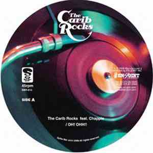 The Carib Rocks Featuring Chappie  & Dogma  - Oh! Ohh!!