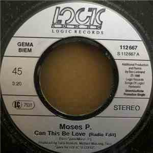 Moses P. - Can This Be Love