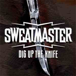 Sweatmaster - Dig Up The Knife