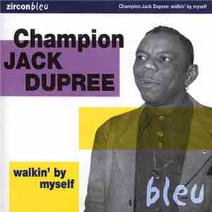 Champion Jack Dupree - Walkin' By Myself