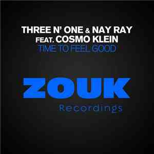 Three N' One & Nay Ray Feat. Cosmo Klein - Time To Feel Good