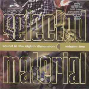 Various - Selected Material - Sound In The Eighth Dimension Volume Two