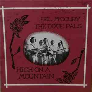 Del McCoury And The Dixie Pals - High On A Mountain