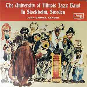 The University Of Illinois Jazz Band - In Stockholm, Sweden