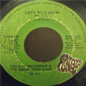 Charlie Whitehead & The Swamp Dogg Band - Let's Do It Again Pt. 3 1/2