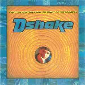 Dshake - Set The Controls For The Heart Of The Groove