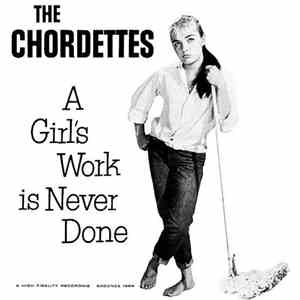The Chordettes - A Girl's Work Is Never Done / No Wheels