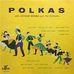 Johnnie Bomba And His Orchestra - Polkas