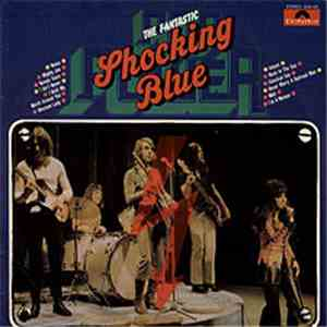 Shocking Blue - The Fantastic Shocking Blue - Pop Power