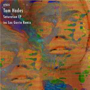 Tom Hades - Saturation EP
