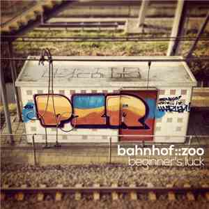 Bahnhof::Zoo - Beginner's Luck EP