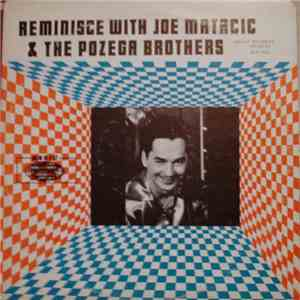 Joe Matacic & The Pozega Brothers - Reminisce With Joe Matacic & The Pozega ...