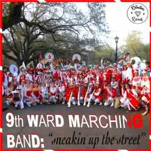 9th Ward Marching Band - Sneakin Up The Street