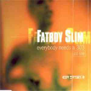 Fatboy Slim - Everybody Needs A 303