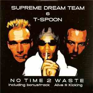 Supreme Dream Team & T-Spoon - No Time 2 Waste