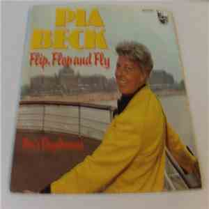 Pia Beck - Flip, Flop And Fly