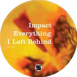Impact  - Everything I Left Behind