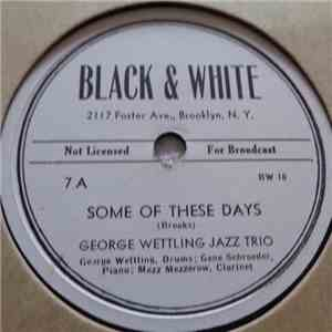George Wettling Jazz Trio - Some Of These Days / Everybody Loves My Baby