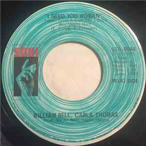 William Bell, Carla Thomas - I Need You Woman