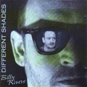 Billy Rivers  - Different Shades