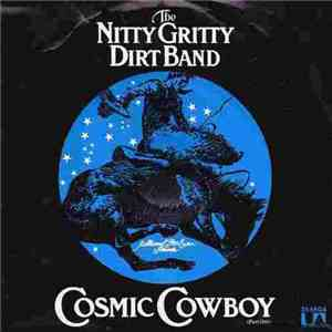 Nitty Gritty Dirt Band - Cosmic Cowboy - Part One