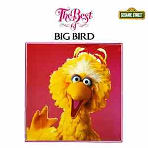 Big Bird  - The Best Of Big Bird