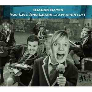 Django Bates - You Live And Learn... (apparently)