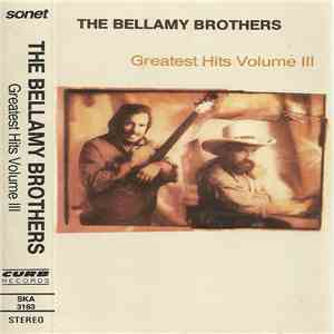 The Bellamy Brothers - Greatest Hits Volume III