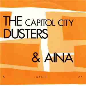 The Capitol City Dusters & Aina  - A Split 7