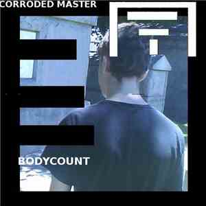 Corroded Master - Bodycount