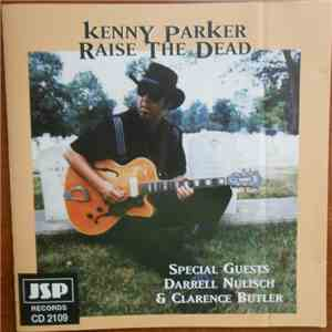 Kenny Parker  - Raise The Dead