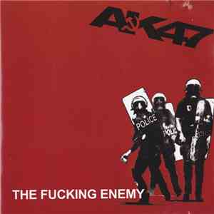 AK-47  - The Fucking Enemy
