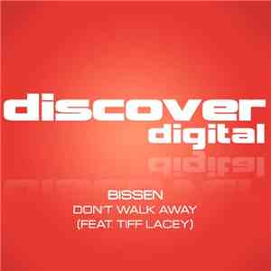 Bissen Feat. Tiff Lacey - Don't Walk Away