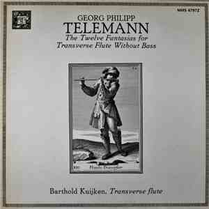 Georg Philipp Telemann / Barthold Kuijken - The Twelve Fantasias For Transv ...