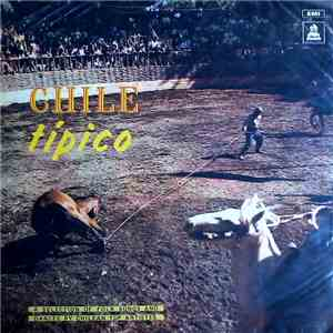 Various - Chile Típico (A Selection Of Folk Songs And Dances By Chilean Top ...