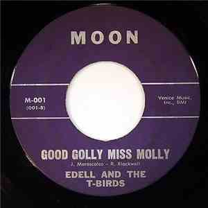 Edell & The T-Birds - Good Golly Miss Molly