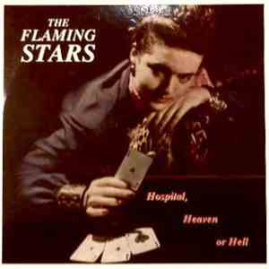 The Flaming Stars - Hospital, Heaven Or Hell