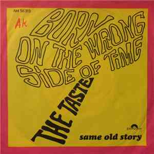 The Taste - Born On The Wrong Side Of Time / Same Old Story