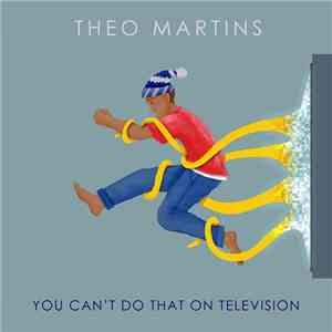 Theo Martins - You Can't Do That On Television